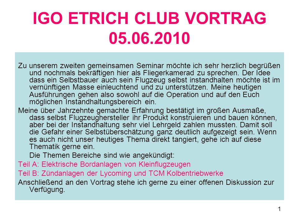 1 IGO ETRICH CLUB VORTRAG 05.06.2010 Zu unserem zweiten gemeinsamen Seminar möchte ich sehr herzlich begrüßen und nochmals bekräftigen hier als Fliege