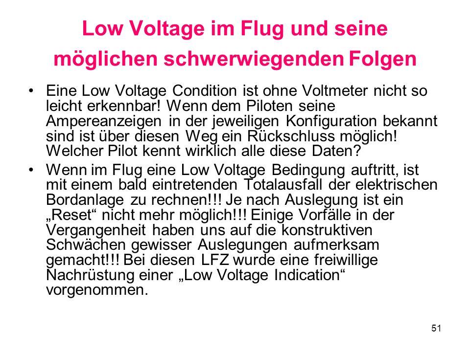 51 Low Voltage im Flug und seine möglichen schwerwiegenden Folgen Eine Low Voltage Condition ist ohne Voltmeter nicht so leicht erkennbar! Wenn dem Pi