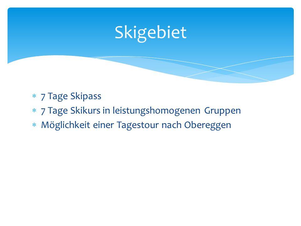 7 Tage Skipass 7 Tage Skikurs in leistungshomogenen Gruppen Möglichkeit einer Tagestour nach Obereggen Skigebiet
