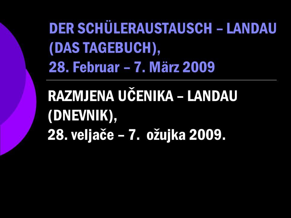 DER SCHÜLERAUSTAUSCH – LANDAU (DAS TAGEBUCH), 28.Februar – 7.
