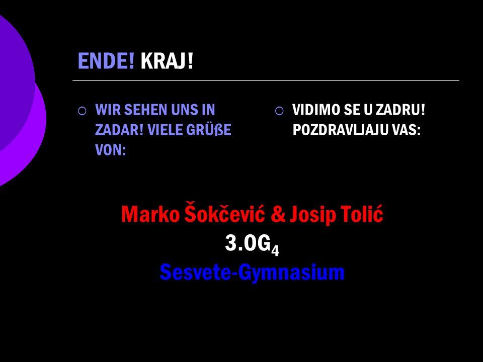 Marko Šokčević & Josip Tolić 3.OG 4 Sesvete-Gymnasium WIR SEHEN UNS IN ZADAR.
