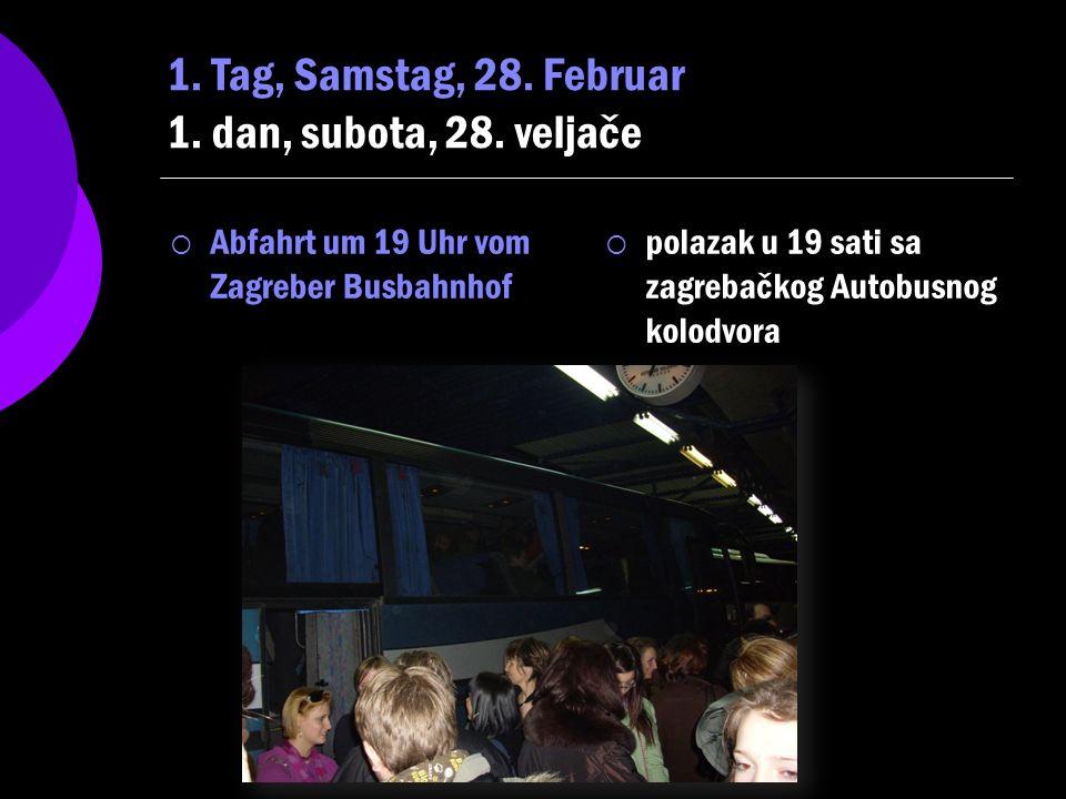 Abfahrt um 19 Uhr vom Zagreber Busbahnhof Abfahrt um 19 Uhr vom Zagreber Busbahnhof polazak u 19 sati sa zagrebačkog Autobusnog kolodvora polazak u 19 sati sa zagrebačkog Autobusnog kolodvora 1.