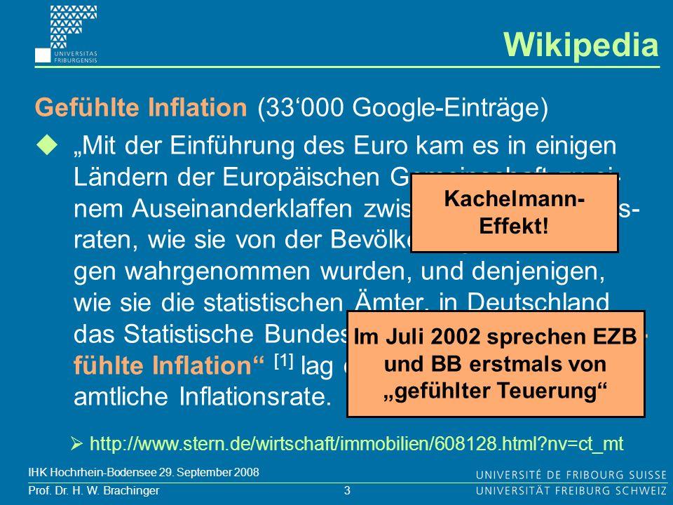 3 Prof. Dr. H. W. Brachinger IHK Hochrhein-Bodensee 29. September 2008 Wikipedia Gefühlte Inflation (33000 Google-Einträge) Mit der Einführung des Eur