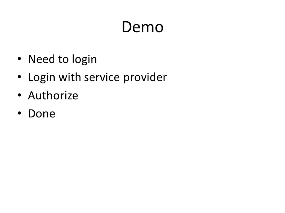 Demo Need to login Login with service provider Authorize Done