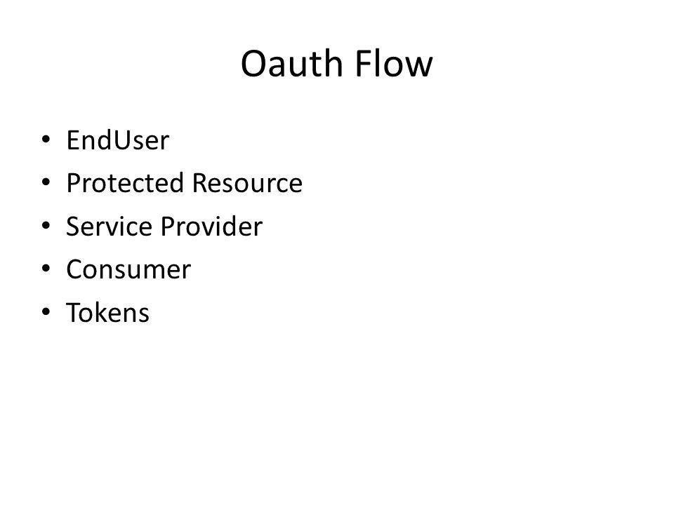 Oauth Flow EndUser Protected Resource Service Provider Consumer Tokens