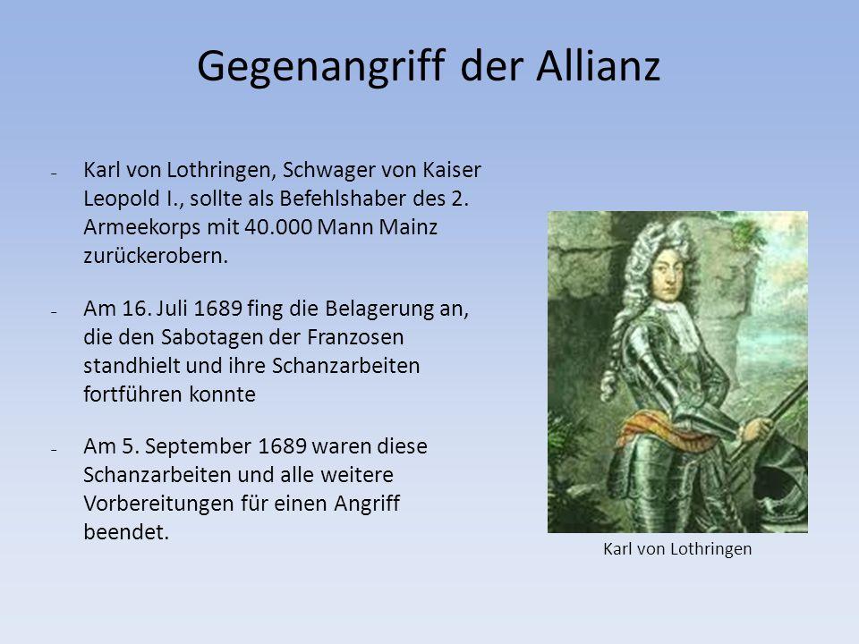 Gegenangriff der Allianz Karl von Lothringen, Schwager von Kaiser Leopold I., sollte als Befehlshaber des 2.