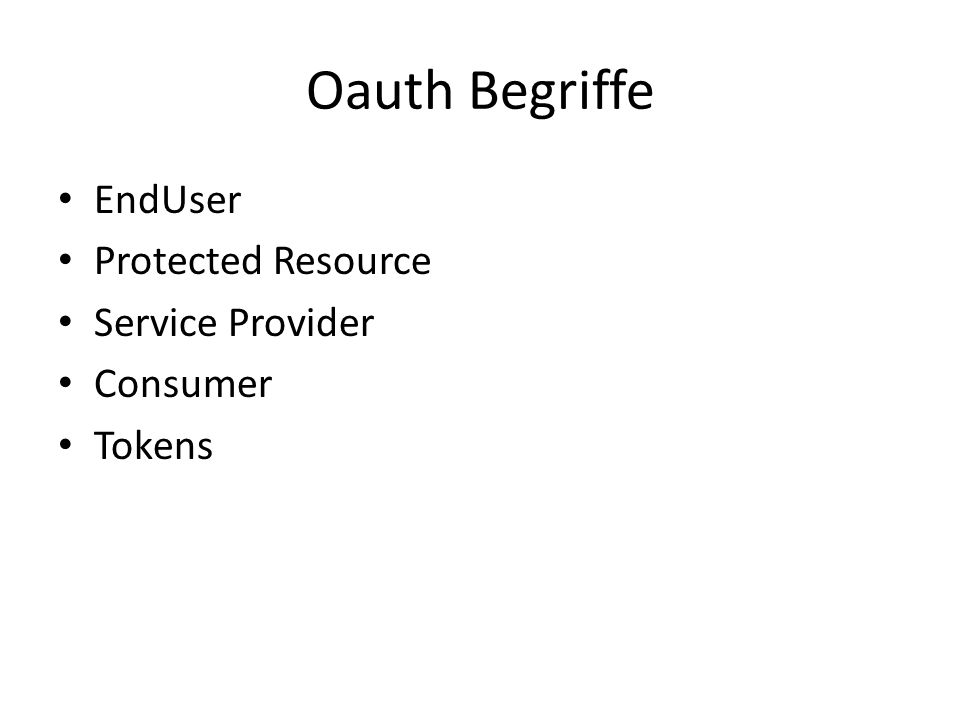 Oauth Begriffe EndUser Protected Resource Service Provider Consumer Tokens