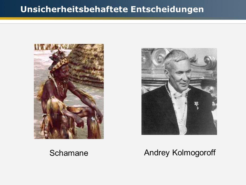 Andrey Kolmogoroff Schamane Unsicherheitsbehaftete Entscheidungen