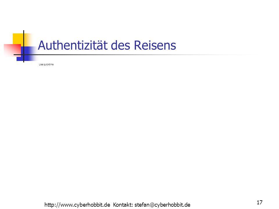 http://www.cyberhobbit.de Kontakt: stefan@cyberhobbit.de 17 Authentizität des Reisens Use quicktime