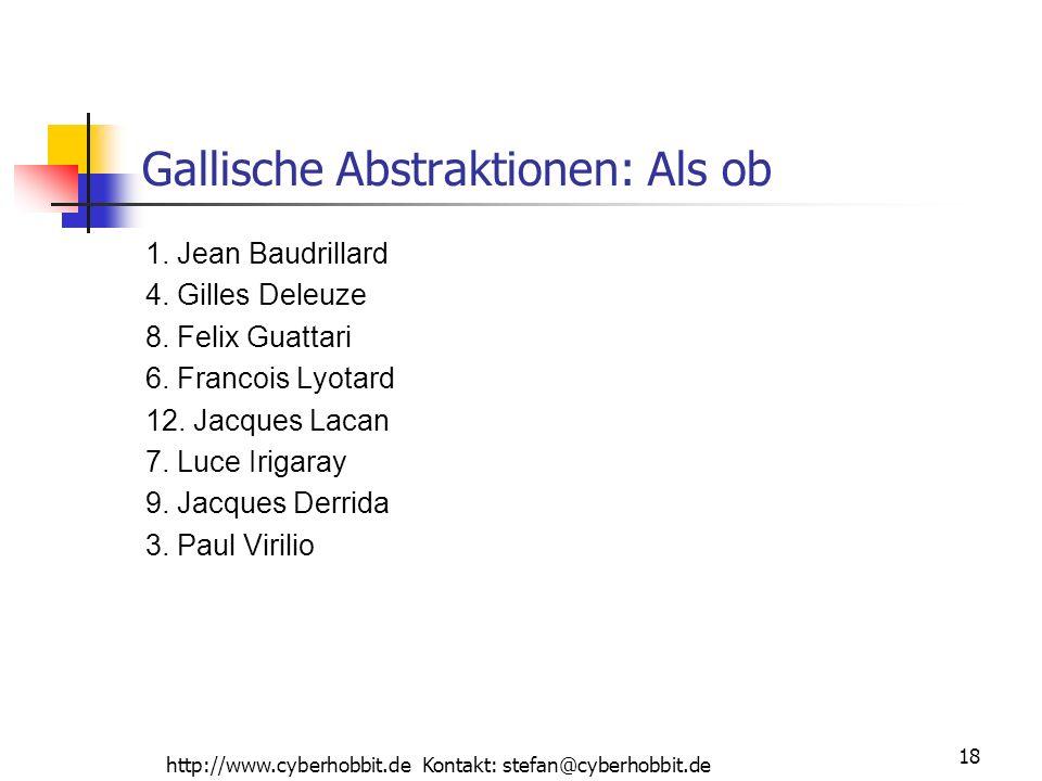 http://www.cyberhobbit.de Kontakt: stefan@cyberhobbit.de 18 Gallische Abstraktionen: Als ob 1. Jean Baudrillard 4. Gilles Deleuze 8. Felix Guattari 6.