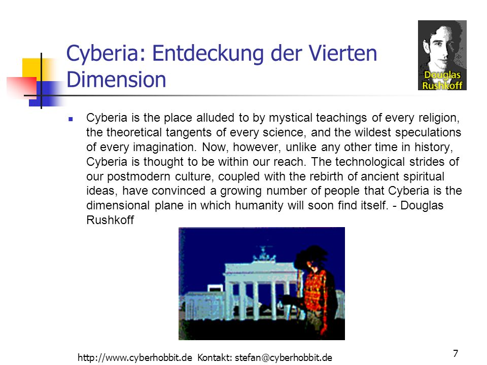 http://www.cyberhobbit.de Kontakt: stefan@cyberhobbit.de 7 Cyberia: Entdeckung der Vierten Dimension Cyberia is the place alluded to by mystical teach