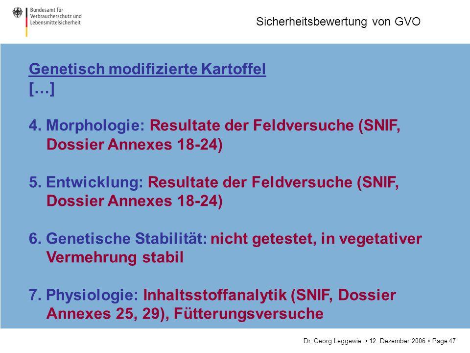 Dr. Georg Leggewie 12. Dezember 2006 Page 47 Sicherheitsbewertung von GVO Genetisch modifizierte Kartoffel […] 4. Morphologie: Resultate der Feldversu