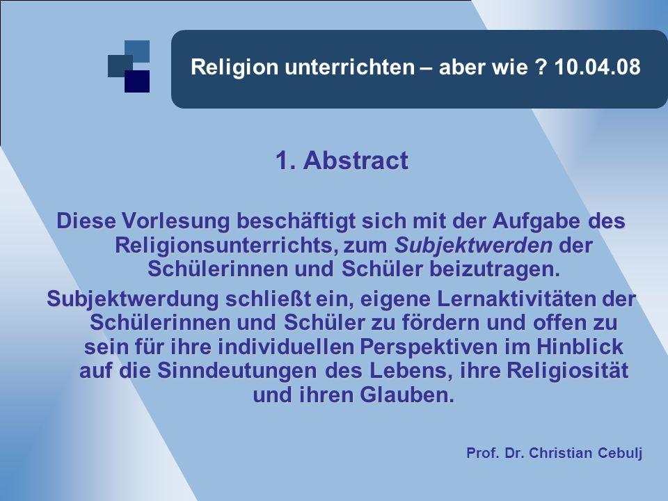 Religion unterrichten – aber wie . 10.04.08 1.