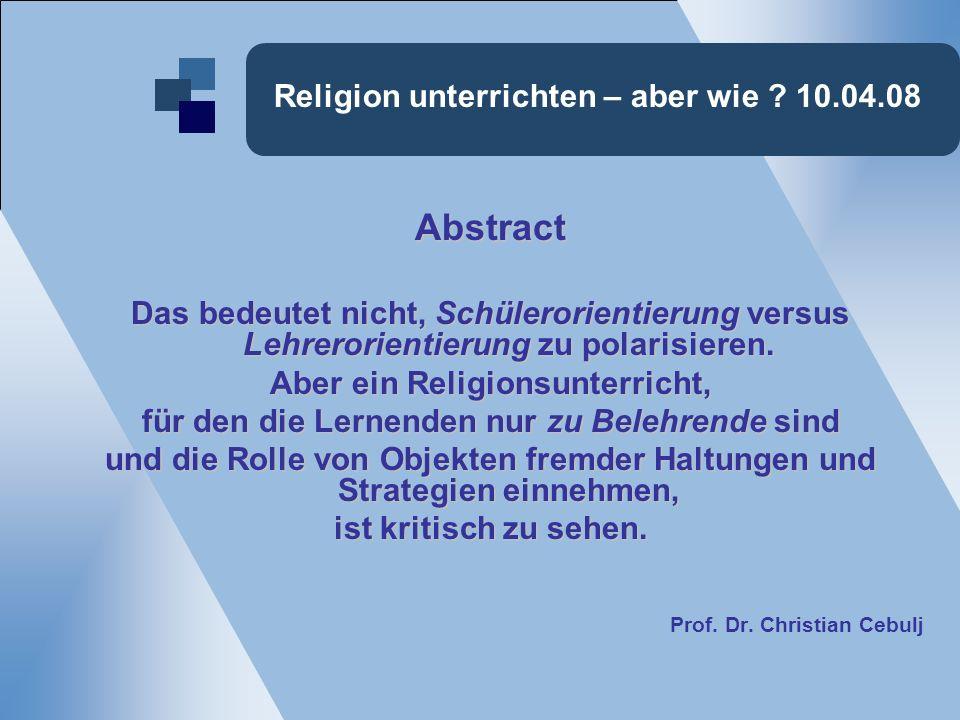 Religion unterrichten – aber wie .10.04.08 2.