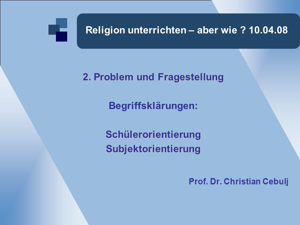 Religion unterrichten – aber wie .10.04.08 3.