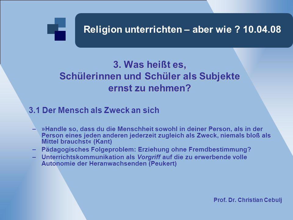 Religion unterrichten – aber wie . 10.04.08 3.
