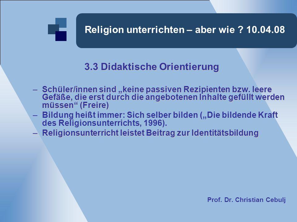 Religion unterrichten – aber wie .10.04.08 4. Das Modell der Identitätsentwicklung nach Erik H.