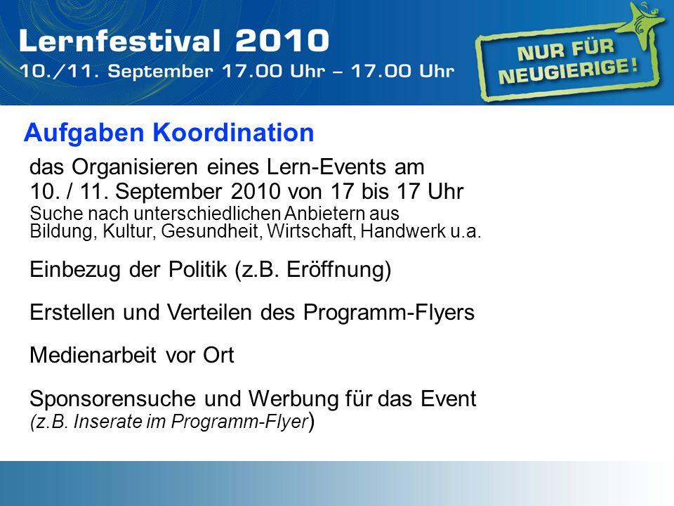 Aufgaben Koordination das Organisieren eines Lern-Events am 10. / 11. September 2010 von 17 bis 17 Uhr Suche nach unterschiedlichen Anbietern aus Bild