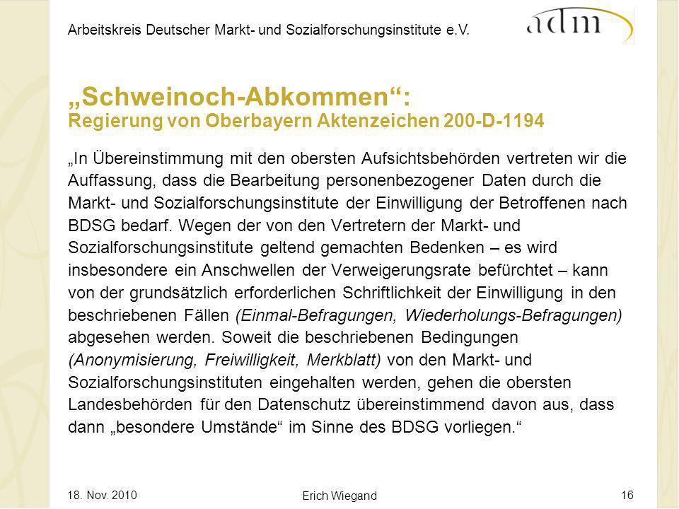 Arbeitskreis Deutscher Markt- und Sozialforschungsinstitute e.V. 18. Nov. 2010 Erich Wiegand 16 Schweinoch-Abkommen: Regierung von Oberbayern Aktenzei