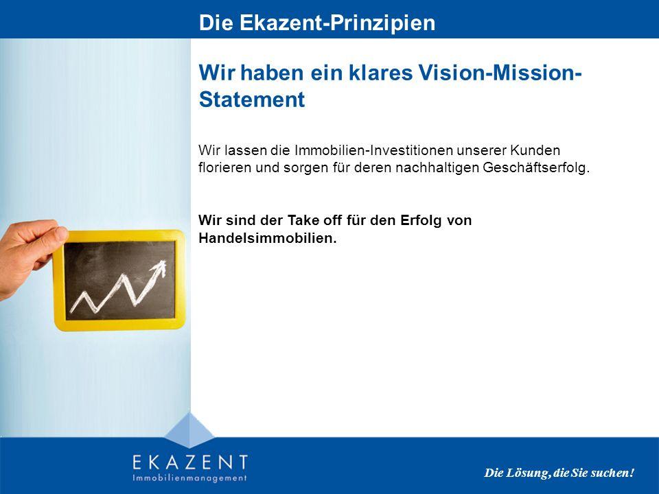 Wir haben ein klares Vision-Mission- Statement Die Ekazent-Prinzipien Die Lösung, die Sie suchen.