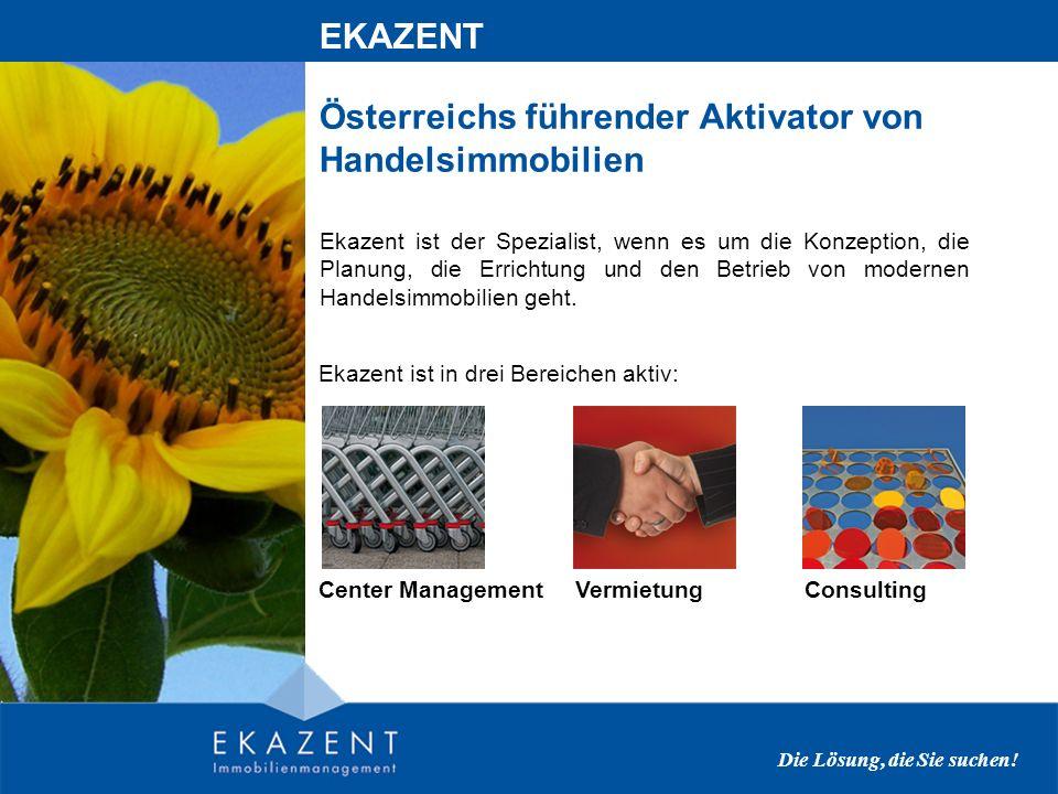 Österreichs führender Aktivator von Handelsimmobilien Ekazent ist der Spezialist, wenn es um die Konzeption, die Planung, die Errichtung und den Betrieb von modernen Handelsimmobilien geht.