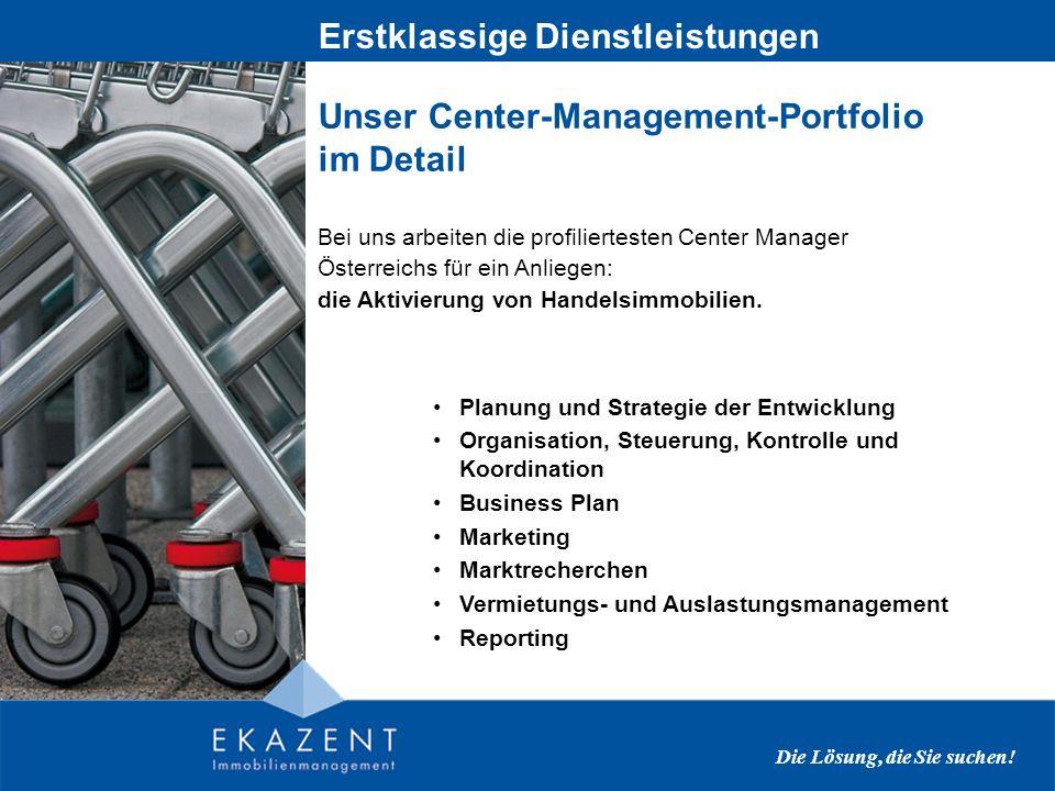 Ekazent-gemanagte Handelsimmobilien Ekazent managt derzeit 35 Handelsimmobilien in Wien, Niederösterreich, Oberösterreich und Salzburg.