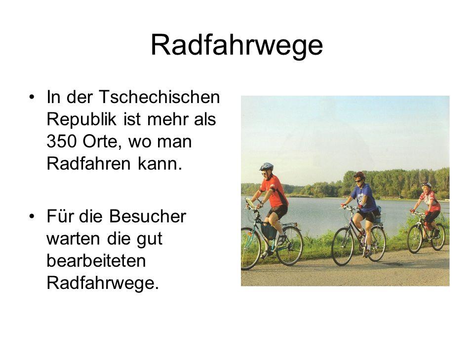 Radfahrwege In der Tschechischen Republik ist mehr als 350 Orte, wo man Radfahren kann. Für die Besucher warten die gut bearbeiteten Radfahrwege.