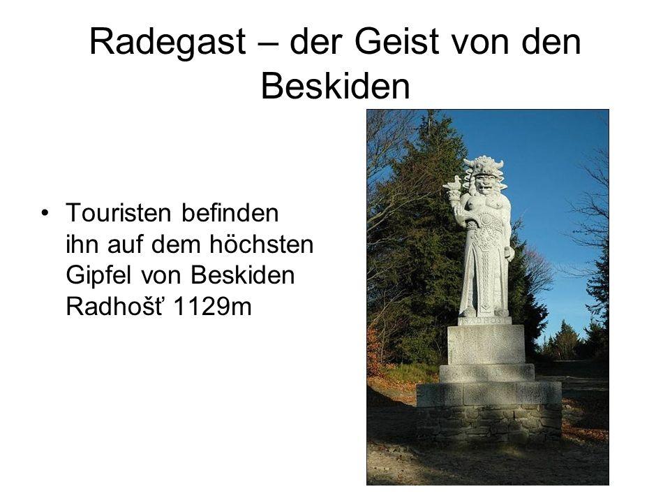 Radegast – der Geist von den Beskiden Touristen befinden ihn auf dem höchsten Gipfel von Beskiden Radhošť 1129m