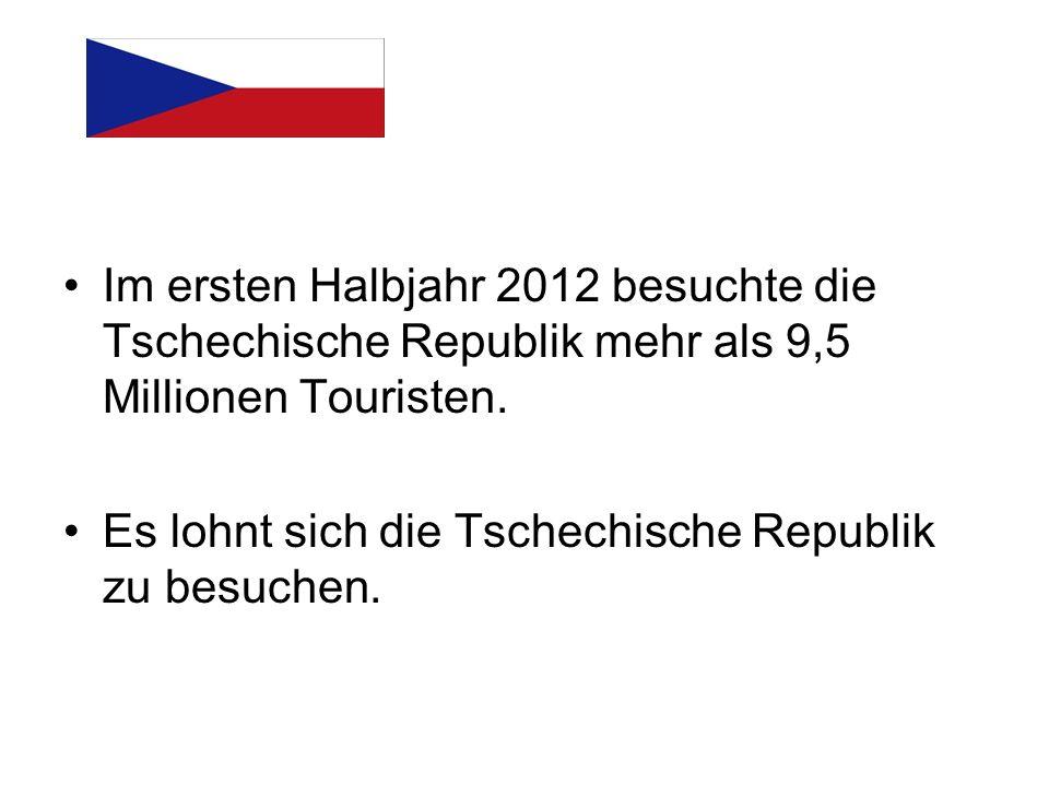 Im ersten Halbjahr 2012 besuchte die Tschechische Republik mehr als 9,5 Millionen Touristen. Es lohnt sich die Tschechische Republik zu besuchen.