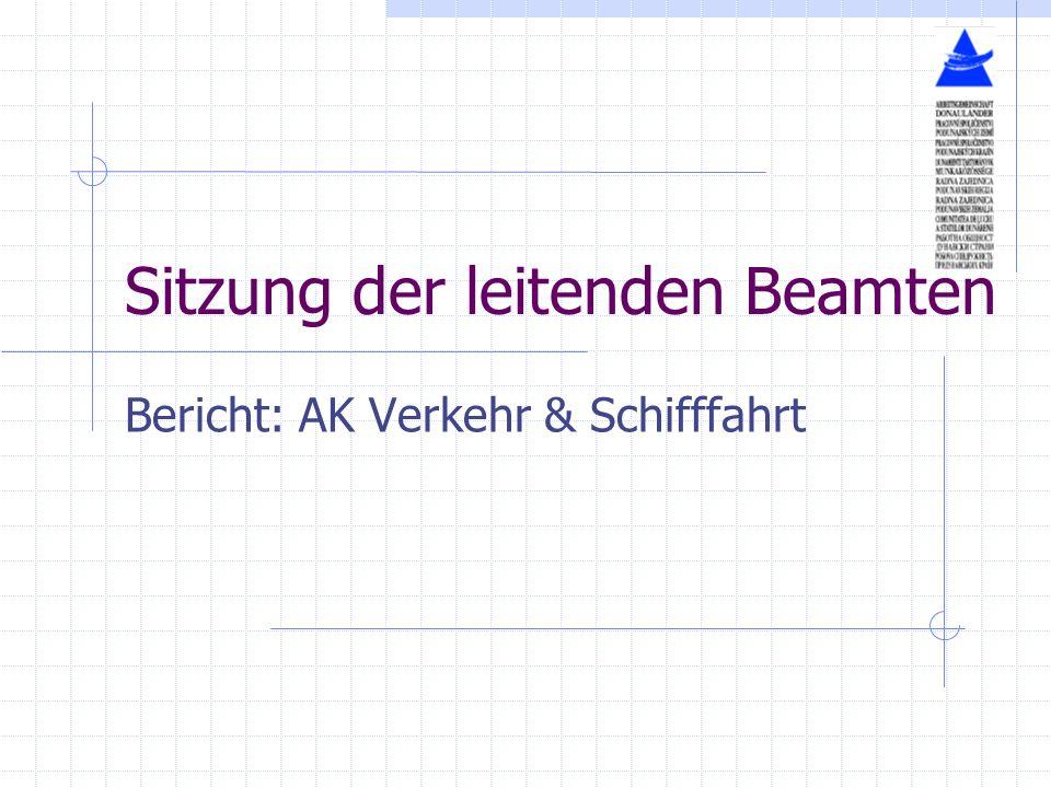 Sitzung der leitenden Beamten Bericht: AK Verkehr & Schifffahrt