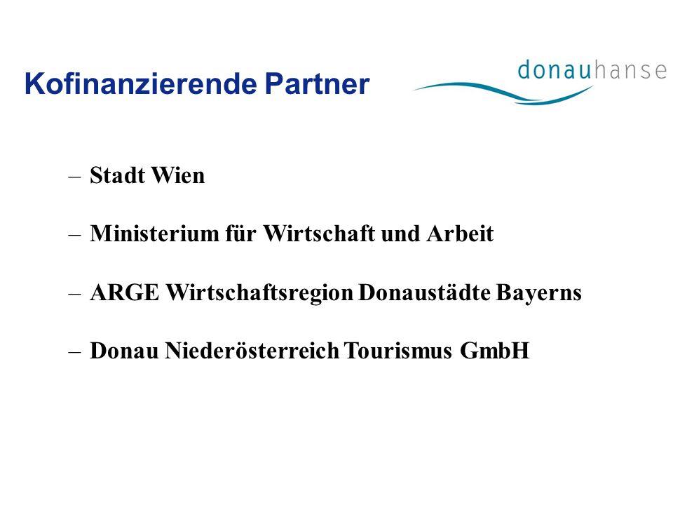 –Stadt Wien –Ministerium für Wirtschaft und Arbeit –ARGE Wirtschaftsregion Donaustädte Bayerns –Donau Niederösterreich Tourismus GmbH Kofinanzierende