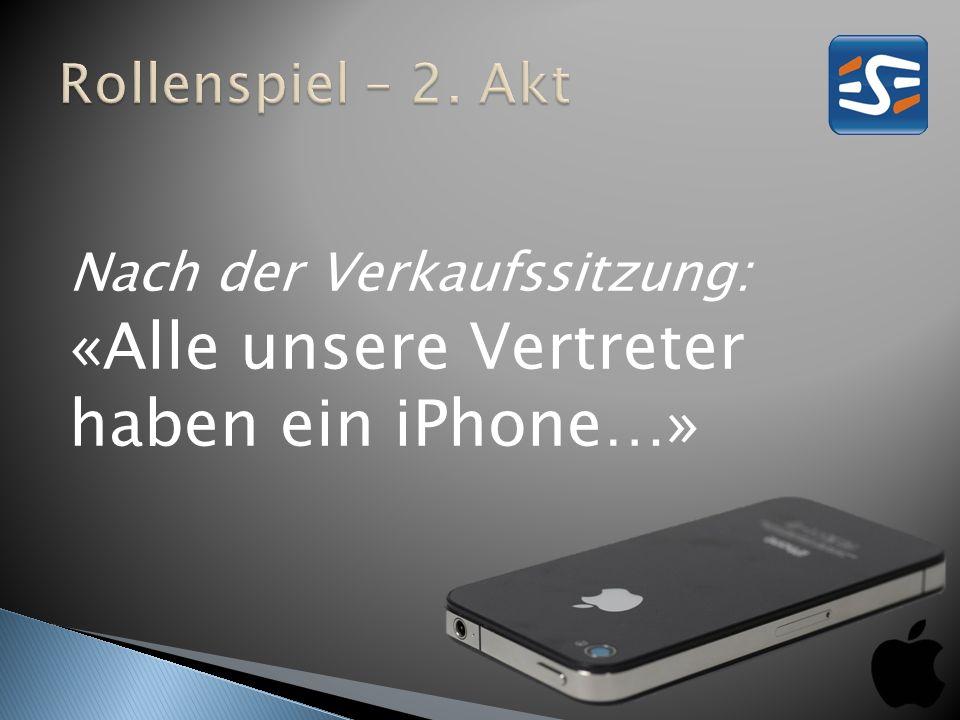 Nach der Verkaufssitzung: «Alle unsere Vertreter haben ein iPhone…»