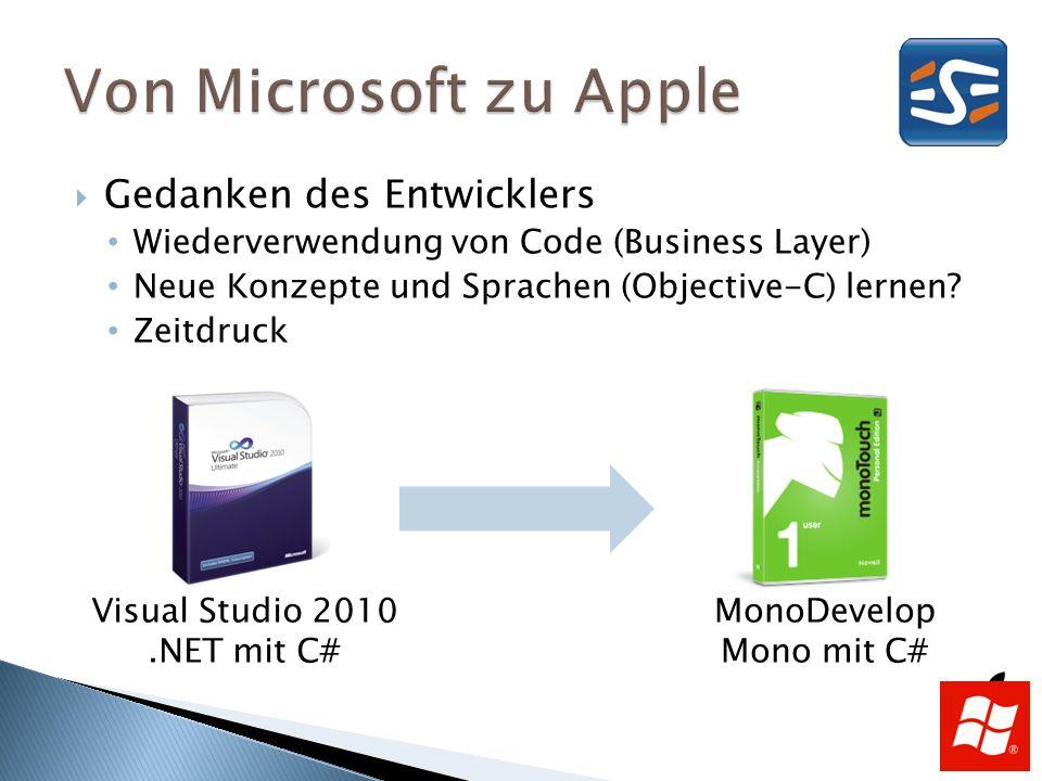 Gedanken des Entwicklers Wiederverwendung von Code (Business Layer) Neue Konzepte und Sprachen (Objective-C) lernen.