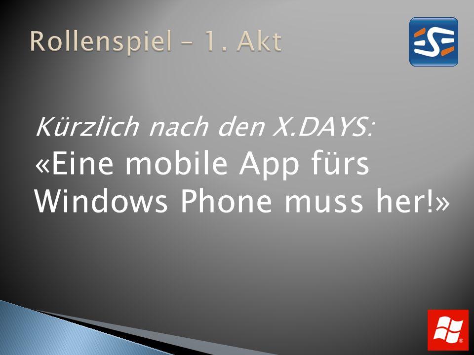 Kürzlich nach den X.DAYS: «Eine mobile App fürs Windows Phone muss her!»