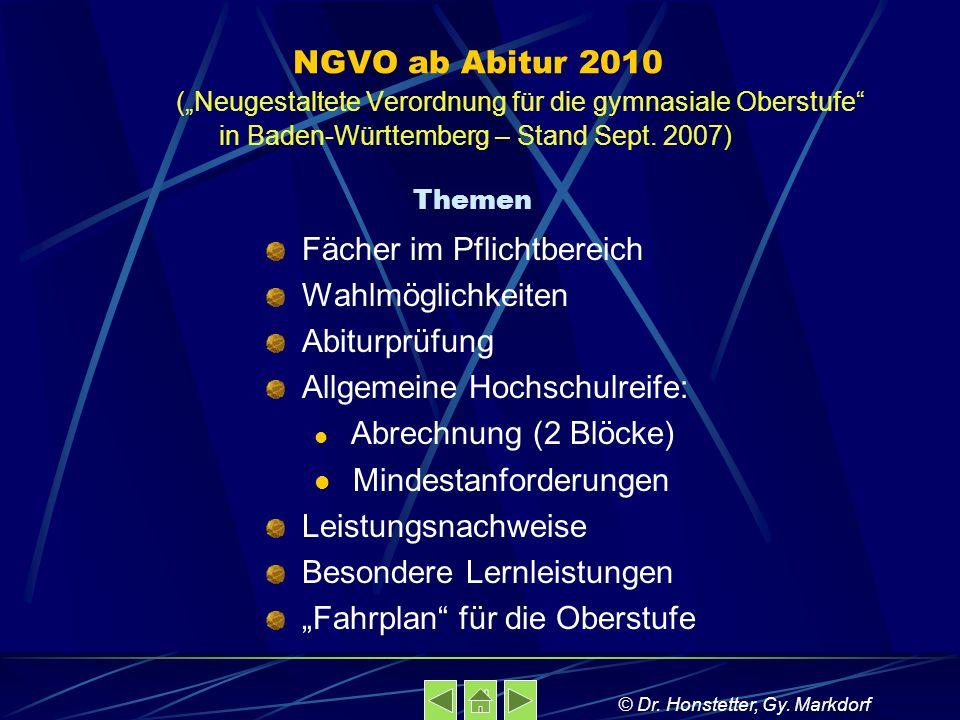 NGVO ab Abitur 2010 (Neugestaltete Verordnung für die gymnasiale Oberstufe in Baden-Württemberg – Stand Sept. 2007) Themen Fächer im Pflichtbereich Wa