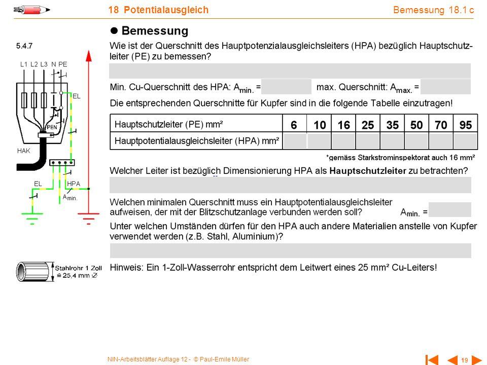 NIN-Arbeitsblätter Auflage 12 - © Paul-Emile Müller 19 18 Potentialausgleich Bemessung 18.1 c