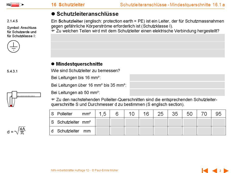 NIN-Arbeitsblätter Auflage 12 - © Paul-Emile Müller 2 16 Schutzleiter Schutzleiteranschlüsse - Mindestquerschnitte 16.1 a