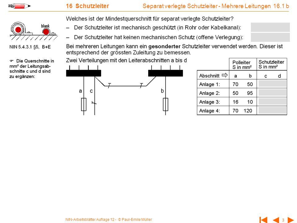 NIN-Arbeitsblätter Auflage 12 - © Paul-Emile Müller 3 16 Schutzleiter Separat verlegte Schutzleiter - Mehrere Leitungen 16.1 b