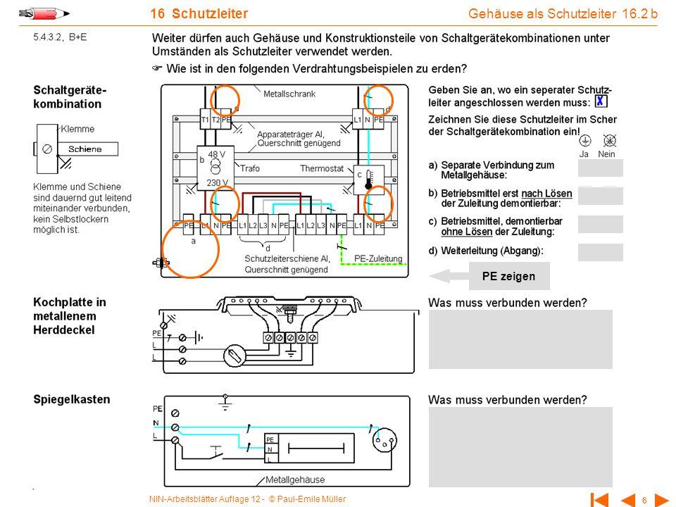 NIN-Arbeitsblätter Auflage 12 - © Paul-Emile Müller 6 16 Schutzleiter Gehäuse als Schutzleiter 16.2 b PE zeigen