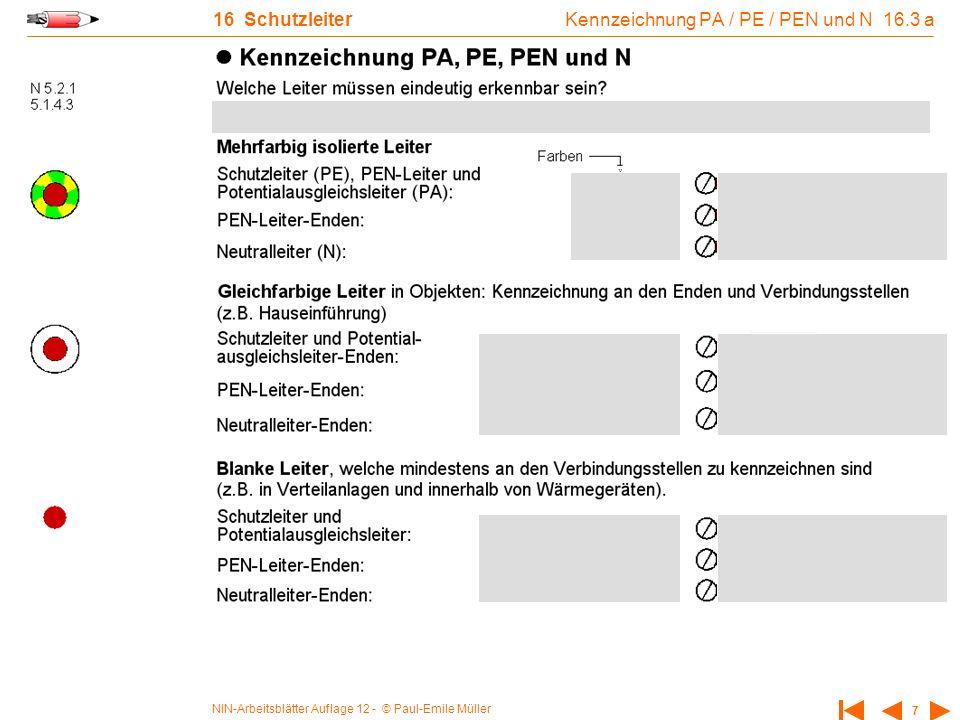 NIN-Arbeitsblätter Auflage 12 - © Paul-Emile Müller 7 16 Schutzleiter Kennzeichnung PA / PE / PEN und N 16.3 a