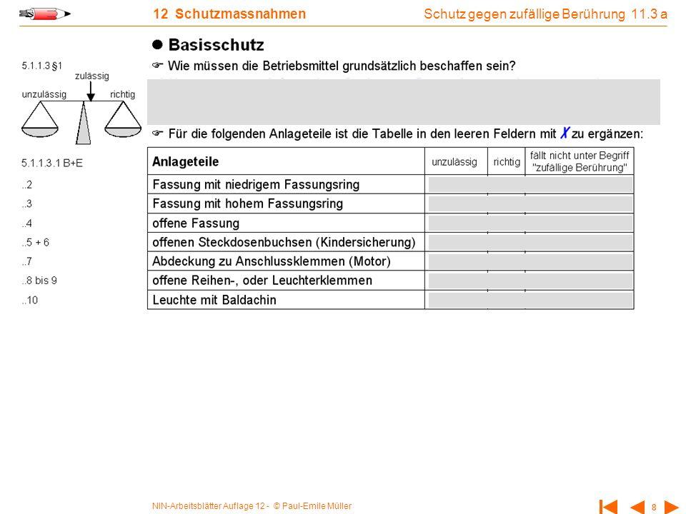 NIN-Arbeitsblätter Auflage 12 - © Paul-Emile Müller 8 12 Schutzmassnahmen Schutz gegen zufällige Berührung 11.3 a