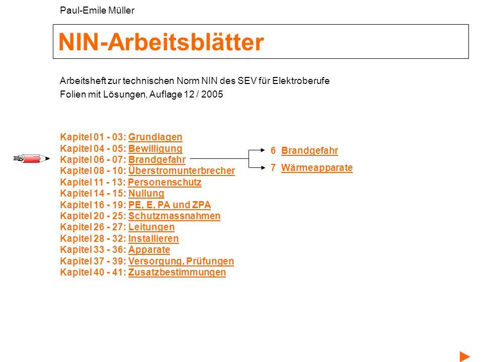 NIN-Arbeitsblätter 6 BrandgefahrBrandgefahr 7 WärmeapparateWärmeapparate Arbeitsheft zur technischen Norm NIN des SEV für Elektroberufe Folien mit Lös