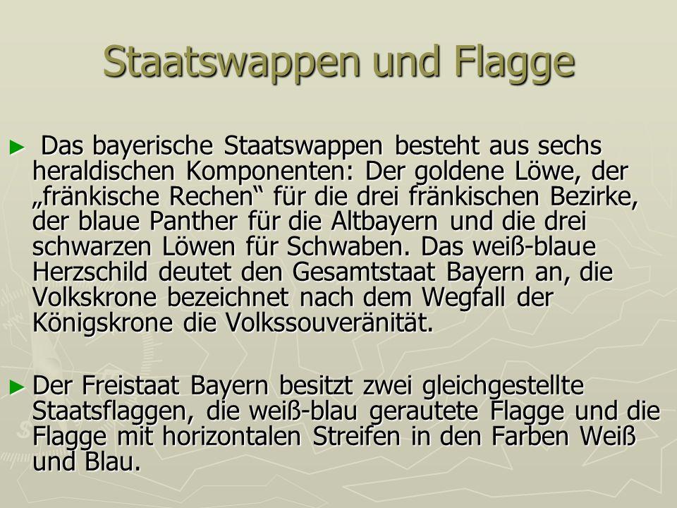 Staatswappen und Flagge Das bayerische Staatswappen besteht aus sechs heraldischen Komponenten: Der goldene Löwe, der fränkische Rechen für die drei f