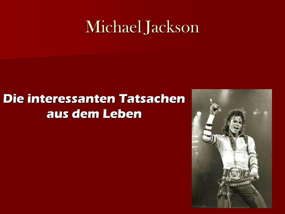 Michael Jackson Die interessanten Tatsachen aus dem Leben