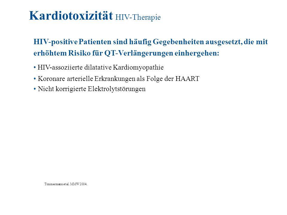 HIV-positive Patienten sind häufig Gegebenheiten ausgesetzt, die mit erhöhtem Risiko für QT-Verlängerungen einhergehen: HIV-assoziierte dilatative Kardiomyopathie Koronare arterielle Erkrankungen als Folge der HAART Nicht korrigierte Elektrolytstörungen Timmermann et al.