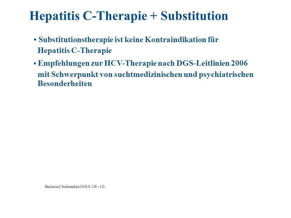 Substitutionstherapie ist keine Kontraindikation für Hepatitis C-Therapie Empfehlungen zur HCV-Therapie nach DGS-Leitlinien 2006 mit Schwerpunkt von s