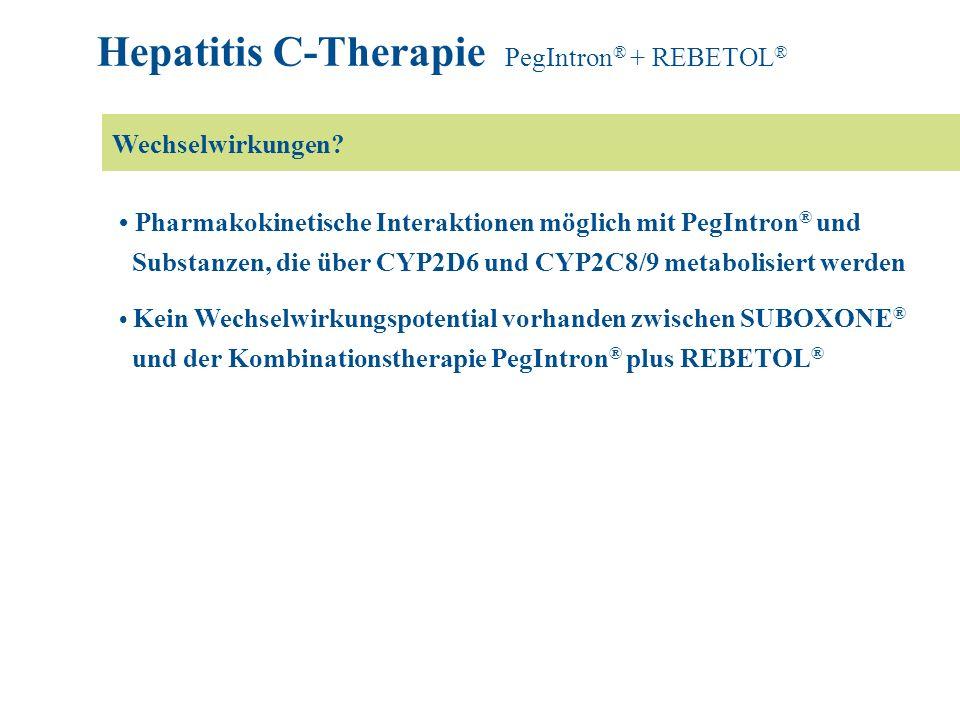 Pharmakokinetische Interaktionen möglich mit PegIntron ® und Substanzen, die über CYP2D6 und CYP2C8/9 metabolisiert werden Kein Wechselwirkungspotenti