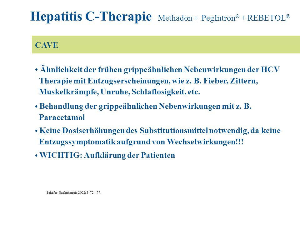 Ähnlichkeit der frühen grippeähnlichen Nebenwirkungen der HCV Therapie mit Entzugserscheinungen, wie z. B. Fieber, Zittern, Muskelkrämpfe, Unruhe, Sch