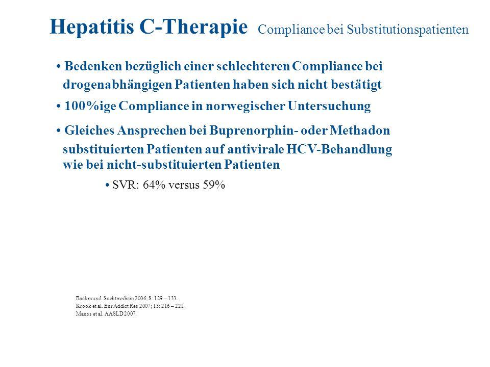 Backmund. Suchtmedizin 2006; 8: 129 – 133. Krook et al. Eur Addict Res 2007; 13: 216 – 221. Mauss et al. AASLD 2007. Bedenken bezüglich einer schlecht