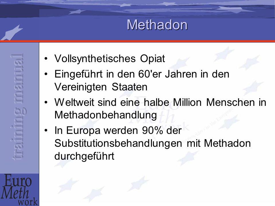 Methadon Vollsynthetisches Opiat Eingeführt in den 60'er Jahren in den Vereinigten Staaten Weltweit sind eine halbe Million Menschen in Methadonbehand
